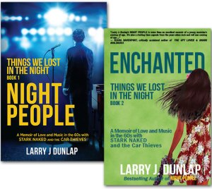 Book 1 & 2 of Things We Lost in the Night, A Memoir of Love and Music in the 60s with Stark Naked and the Car Thieves