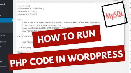 How to Run PHP Code in WordPress  – 2016 Update