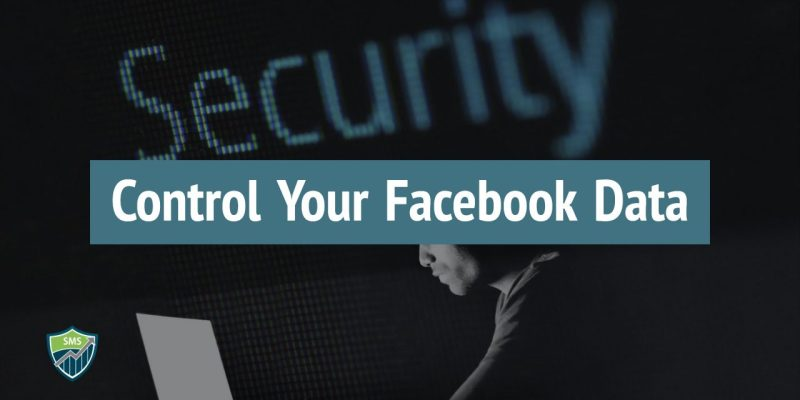 Control Your Facebook Data