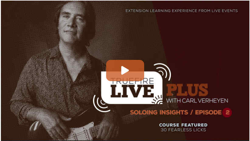 Live Plus Soloing Insight Carl Verheyen