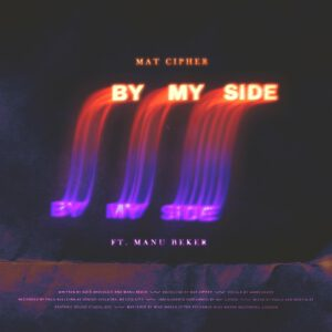 """Mat Cipher """"By My Side"""""""