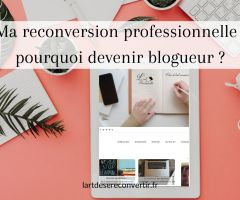 Ma reconversion professionnelle : pourquoi devenir blogueur ?