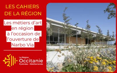 Cahier Région spécial | Les métiers d'art en région à l'occasion de l'ouverture prochaine de Narbo Via