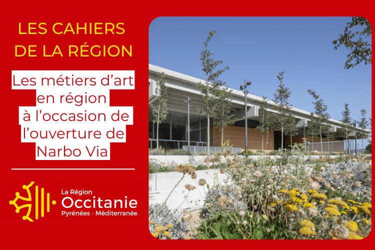 Cahier Spécial Région   Les métiers d'art en région à l'occasion de l'ouverture prochaine de Narbo Via