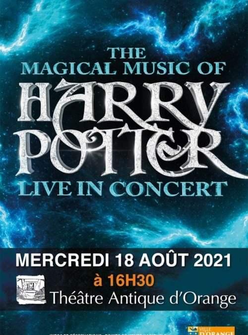 The Magical music of Harry Potter : le spectacle musical programmé en août au Théâtre antique d'Orange