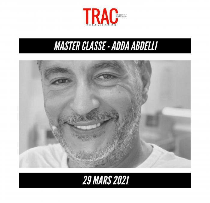 Montpellier : l'école TRAC organise une masterclasse avec l'acteur Adda Abdelli le 29 mars