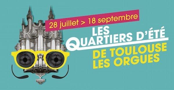 Toulouse : quatrième saison pour les Quartiers d'été de Toulouse les Orgues jusqu'au 18 septembre