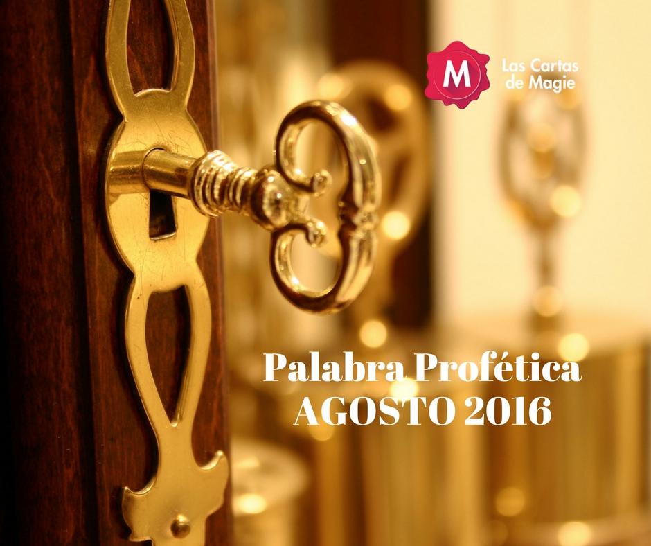 PALABRA PROFÉTICA AGOSTO 2016