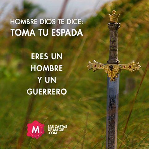 ¡HOMBRE DICE EL SEÑOR: TOMA TU ESPADA!