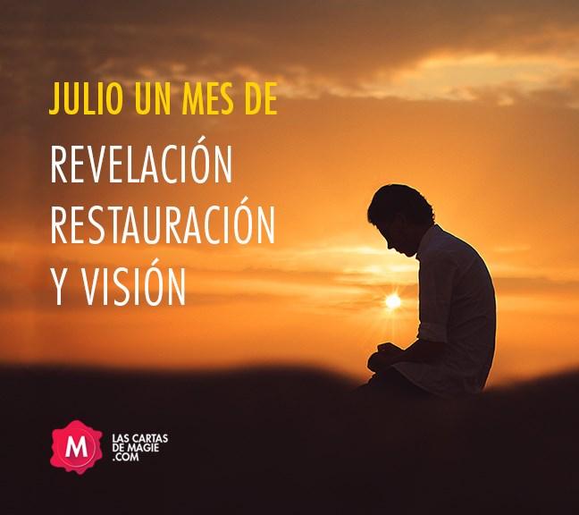 JULIO UN MES DE REVELACION, RESTAURACION Y VISION PARA TU VICTORIA