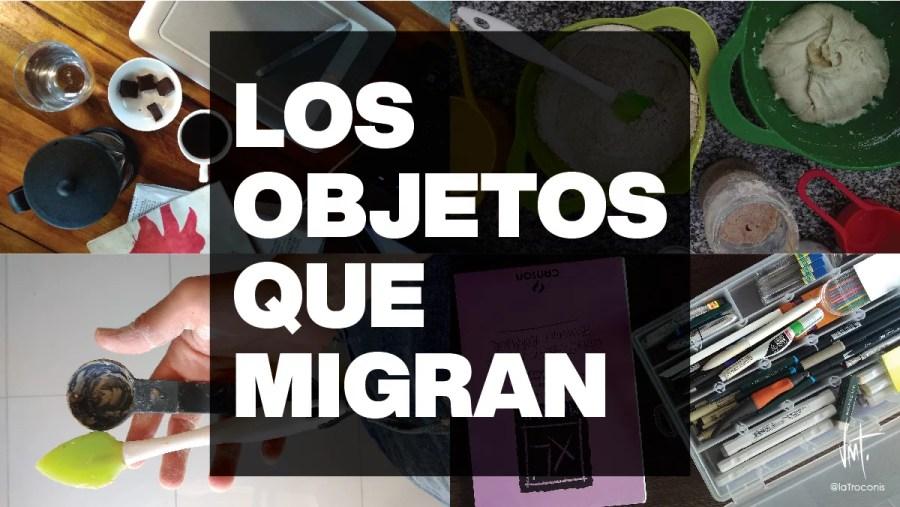 objetos que migran y su método. Lo que me llevé en la malta para Buenos Aires