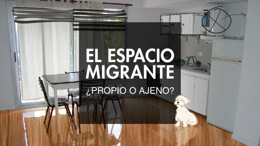 Espacio y migración. Apartamento en Buenos Aires.