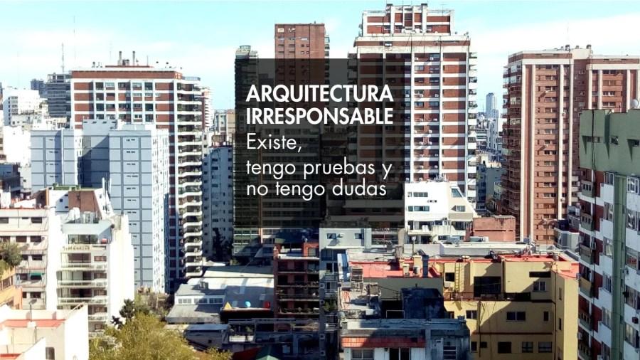 Arquitectura irresponsable