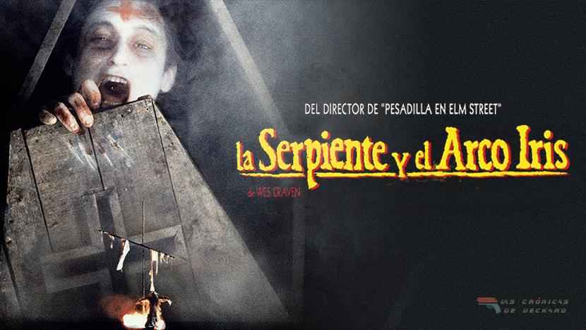 Poster La Serpiente y el Arco Iris, Crítica Las Crónicas de Deckard