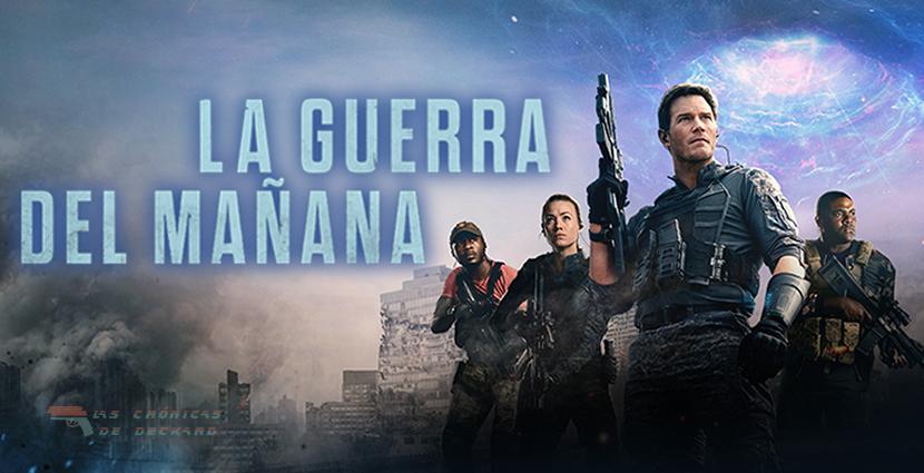 Poster La Guerra del Mañana (The Tomorrow War) Critica Las Crónicas de Deckard