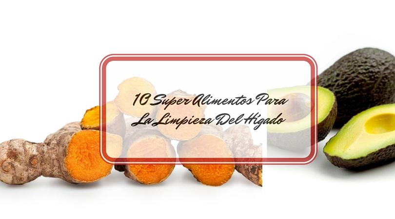 10 Super Alimentos Para La Limpieza Del Hígado