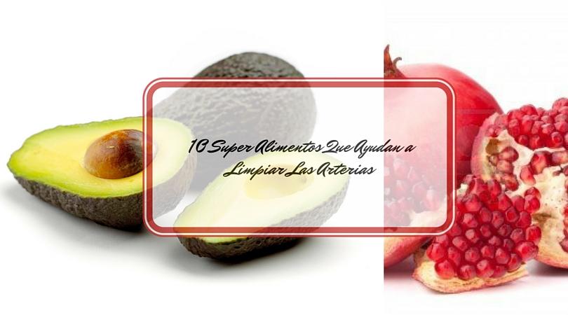 10 Super Alimentos Que Ayudan a Limpiar Las Arterias