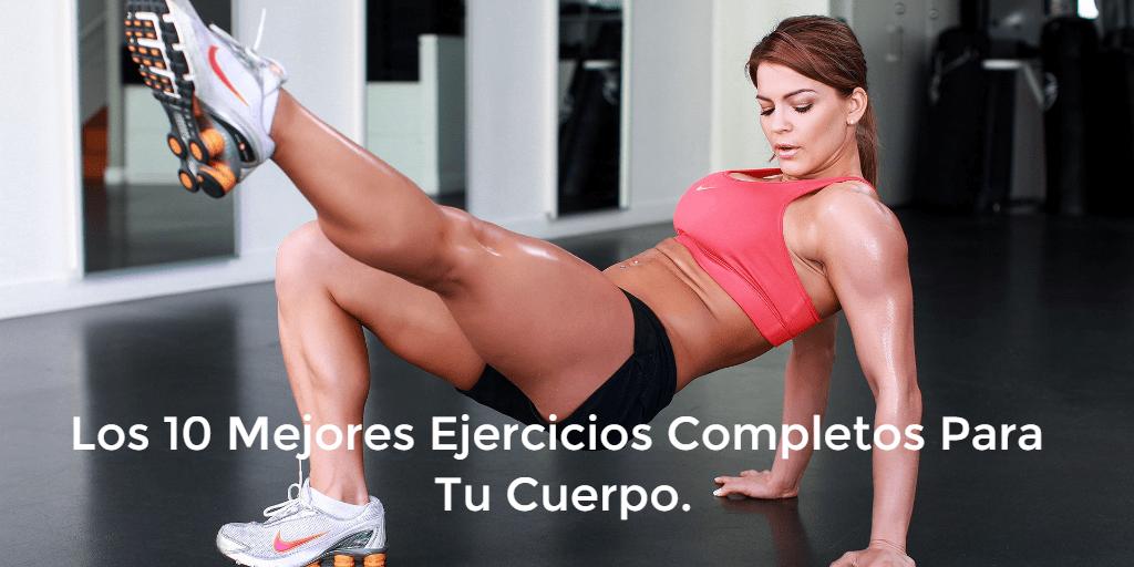 Los 10 Mejores Ejercicios Completos Para Tu Cuerpo
