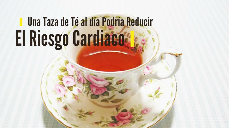 Una Taza de Té al día Podría Reducir El Riesgo Cardiaco