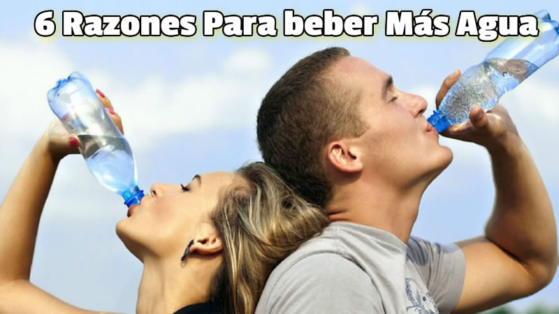 6 Razones Para beber Más Agua
