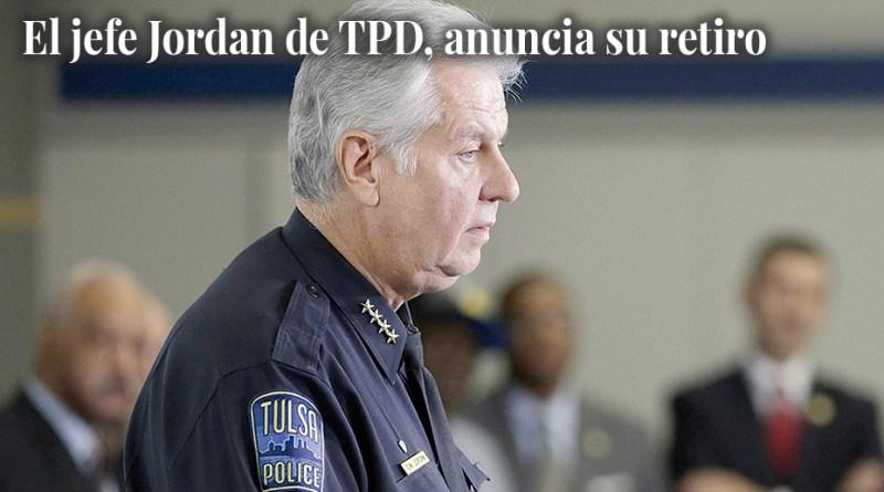 TPD's Chief Jordan announces retirement