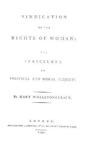 Vindication of the rights of woman by Mary Wollstonecraft. London, 1792