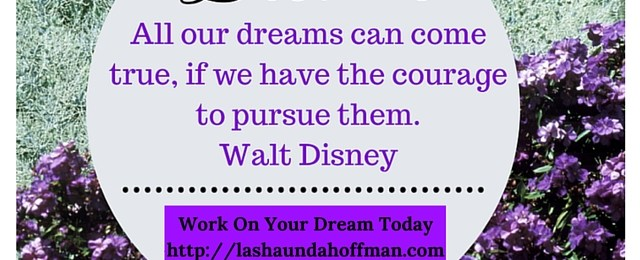 Are You Working On Your Dream Today?