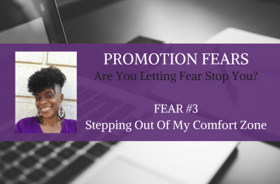Promotion Fears – Stepping Out Of My Comfort Zone