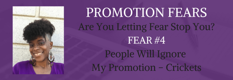 Promotion Fear – People Will Ignore My Promotion – Crickets
