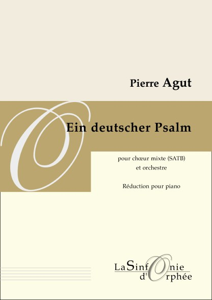 Pierre Agut, Ein deutscher Psalm, réduction piano