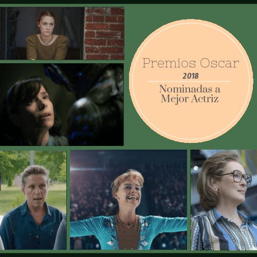 Premios Oscar 2018 - Nominadas a Mejor Actriz