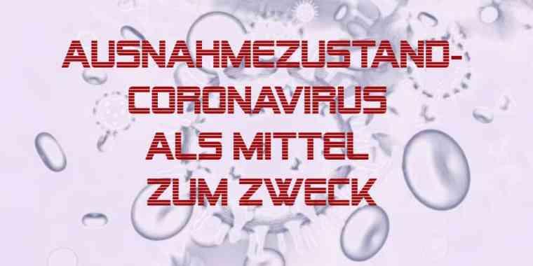 Ausnahmezustand-Coronavirus als Mittel zum Zweck