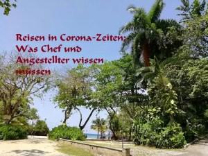Reisen in Corona-Zeiten: Was Chef und Angestellter wissen müssen