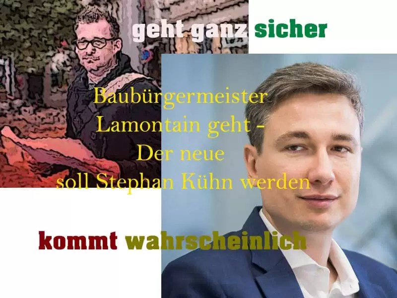 Baubürgermeister Lamontain geht - Der neue soll Stephan Kühn werden