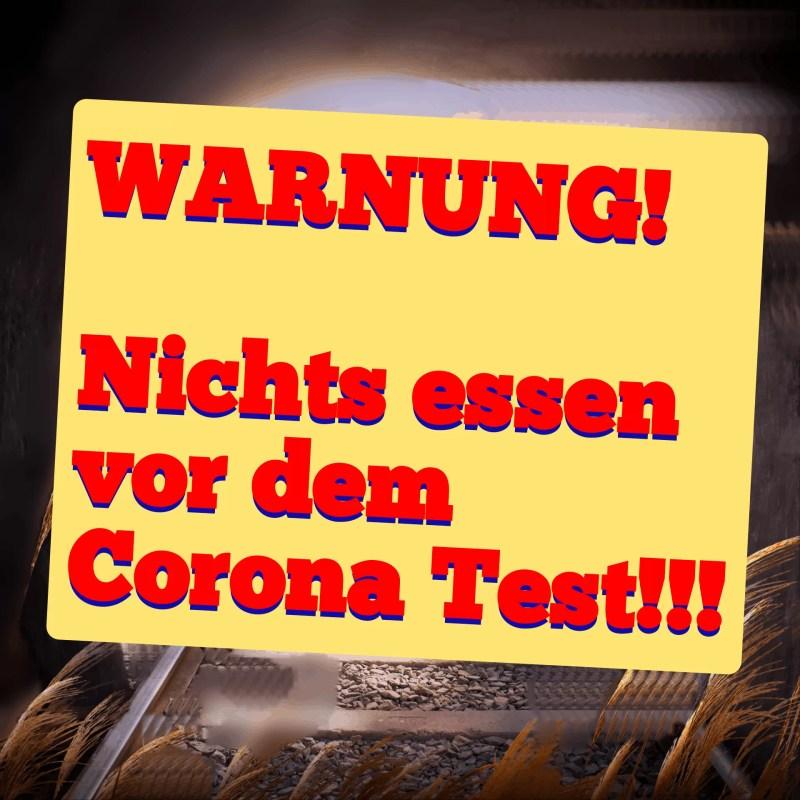 Warnung-nichts essen vor dem Corona Test