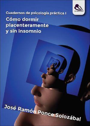 Cómo dormir placenteramente y sin insomnio