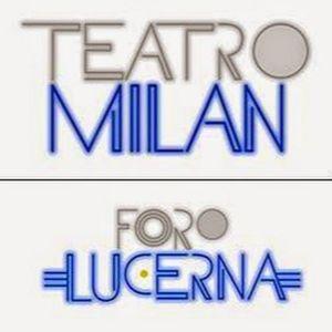 Teatro Milán - Foro Lucerna