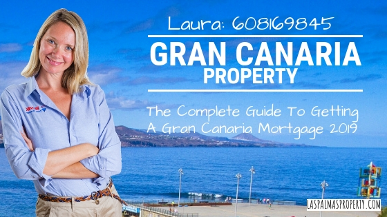 A complete guide to getting a Gran Canaria mortgage in 2019 by local estate agent Laura Leyshon