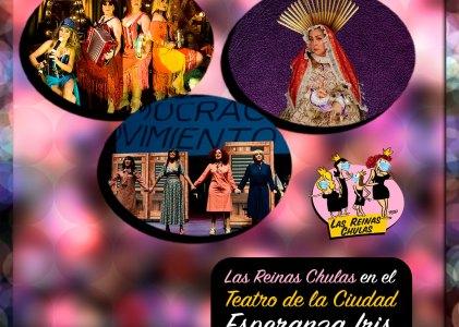 Las Reinas Chulas en el Teatro de la Ciudad Esperanza Iris