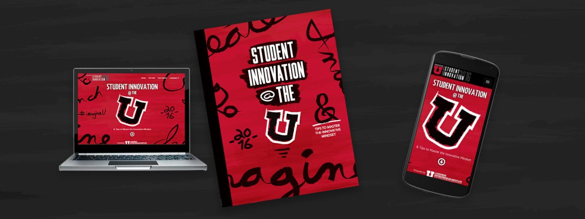2016 Student Innovation at the U features University of Utah startups and innovation.