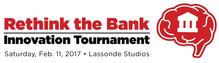 University of Utah Rethink the Bank Innovation Tournament Lassonde Institute