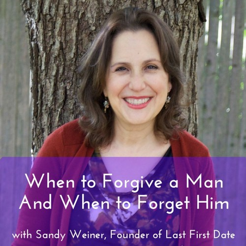 when to forgive a man and when to forget him