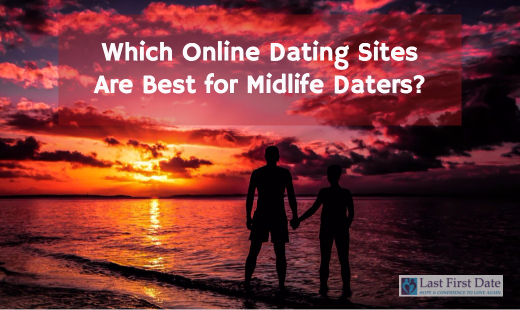 Which Online Dating Sites Are Best For Midlife Daters - Last First Date  Last First Date-9721