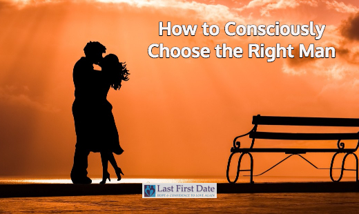 consciously choose the right man