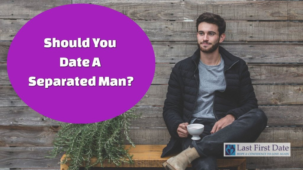 date a separated man