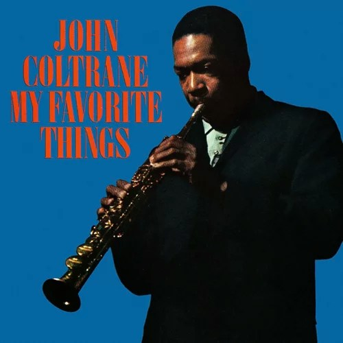 My Favorite Things — John Coltrane | Last.fm
