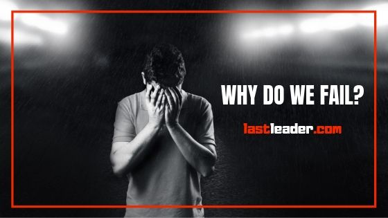 reasons-for-failure-why-do-we-fail
