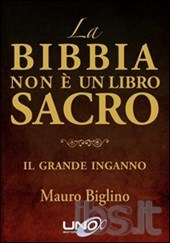 La Bibbia non è un libro sacro di Mauro Biglino