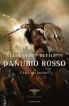 Danubio Rosso - L'alba dei Barbari di Alessandro de Filippi