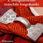 """Copertina del libro """"L'abbigliamento maschile longobardo"""" edito in versione e-book da Bookstones edizioni nella collana Living History"""
